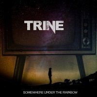 Trine-Somewhere Under the Rainbow
