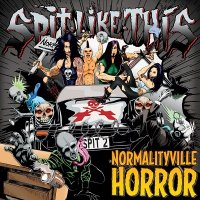 Spit Like This — Normalityville Horror (2012)