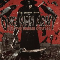 One Man Army and the Undead Quartet-The Dark Epic...