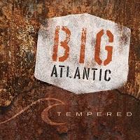 Big Atlantic-Tempered