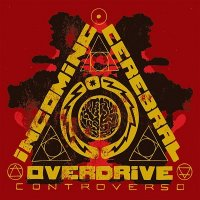 Incoming Cerebral Overdrive - Controverso (2009)
