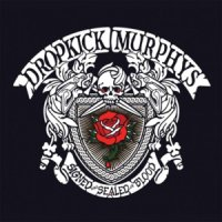 Dropkick Murphys-Signed And Sealed in Blood