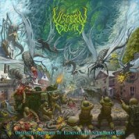 Visceral Decay-Obsessive Pathology To Eliminate The Scum Human Race (Reissue 2016)
