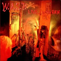 W.A.S.P.-Live...In The Raw