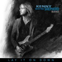 Kenny Wayne Shepherd-Lay It On Down