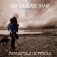 Immaculate Fools-Keep The Blade Sharp
