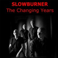 Slowburner-The Changing Years