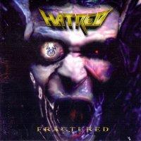 Hatred — Fractured (2002)