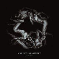 Crucify Me Gently-Circles