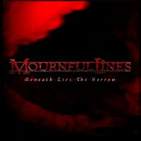 Mournful Lines-Beneath Lies The Sorrow