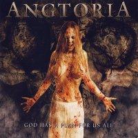 Angtoria — God Has A Plan For Us All (2006)