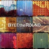 Byee the round-Baizaraundo