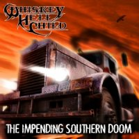 Whiskey HellChild-The Impending Southern Doom