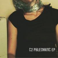 C2 — PHLEGMATIC EP (2016)