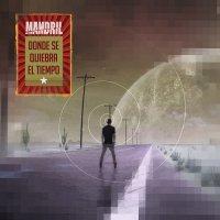 Mandril — Donde Se Quiebra El Tiempo (2017)