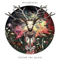 Morphinist-Follow The Grain