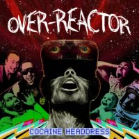 Over-Reactor — Cocaine Headdress (2017)