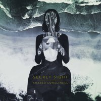 Secret Light — Shared Loneliness (Limited edition) (2017)
