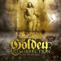 Golden Resurrection-Glory To My King