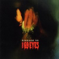 The 69 Eyes-Blessed Be (2001 Limited Collector\'s Edition)