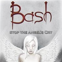 Bash-Stop the Angel's Cry