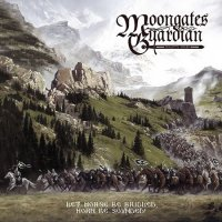 Moongates Guardian — Let Horse Be Bridled, Horn Be Sounded! (2017)