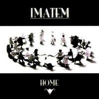 Imatem - Home (2007)