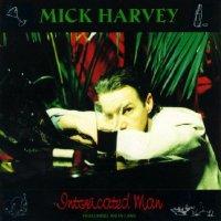 Mick Harvey — Intoxicated Man (1995)