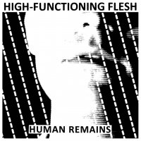 High-Functioning Flesh-Human Remains