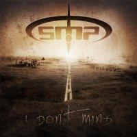 SMP — I Don\'t Mind (2017)