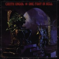 Cirith Ungol-One Foot In Hell