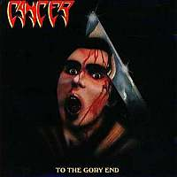 Cancer-To The Gory End [Reissue 2008]