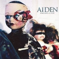 Aiden-Some Kind Of Hate