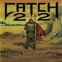 Catch 22-Time Reveals All