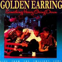 Golden Earring-Something Heavy Going Down