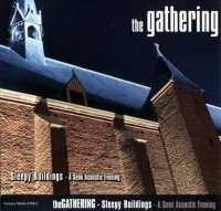 The Gathering-Sleepy Buildings - A Semi-Acoustic Evening