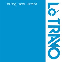 Le Travo-Erring and Errant (Reissue Remastered)