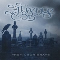 The Absence-From Your Grave