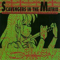 VA — Scavengers in the Matrix (1994)