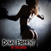 Down Payment — In The Mood (2017)