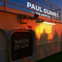 Paul Gurney ft. The DeSotos-Shadow of Love