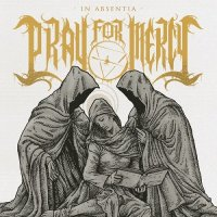Pray For Mercy-In Absentia