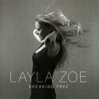 Layla Zoe — Breaking Free (2016)