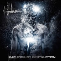 Electro Synthetic Rebellion — Machines Of Destruction (Limited Edition) (2017)