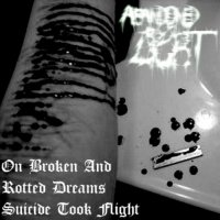 Abandoned by Light — On Broken and Rotted Dreams, Suicide Took Flight (2013)