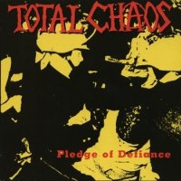 Total Chaos-Pledge Of Defiance