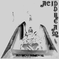 Acid Dream-Physical Removal