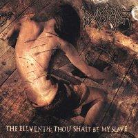 Pyorrhoea-The Eleventh: Thou Shalt Be My Slave