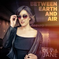 Olivia Jane-Between Earth and Air
