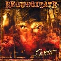Regurgitate-Deviant